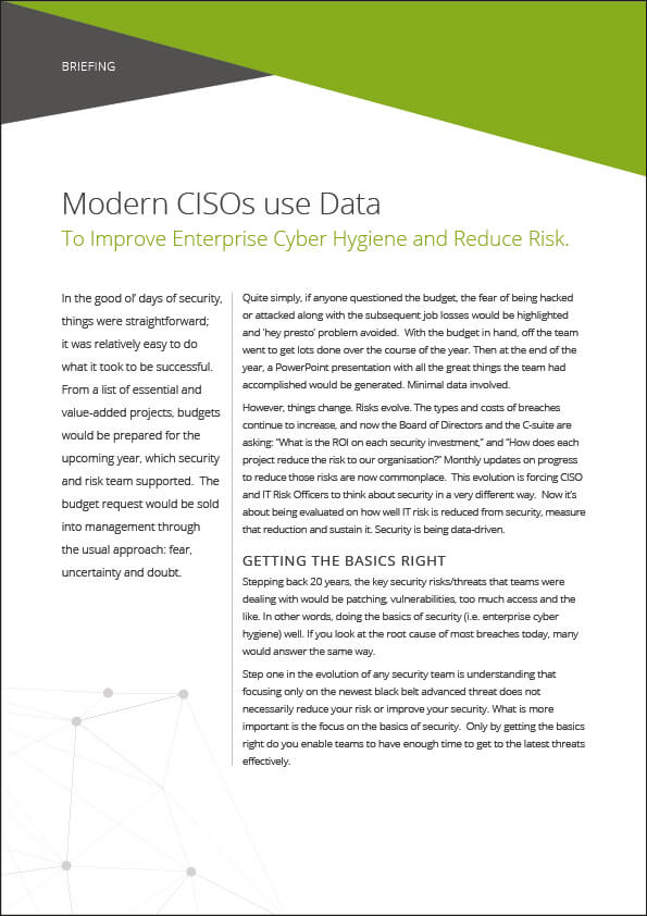 Briefing: Modern CISOs use Data to Improve Enterprise Cyber Hygiene and Reduce Risk