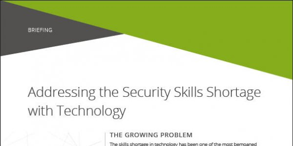 Briefing: Addressing the Security Skills Shortage with Technology