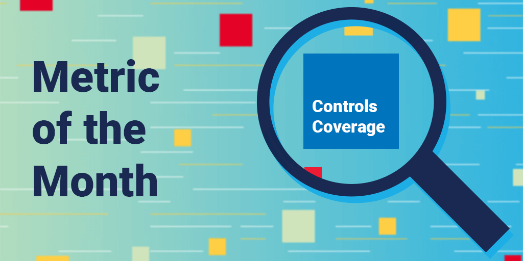 Metric of the month banner - Controls coverage